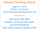 Clinical Teaching Pearls – Presented By: Robert Hatch, MD, MPH